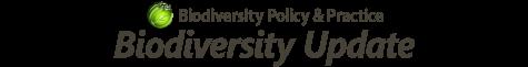 Biodiversity Update - Biodiversity Policy & Practice