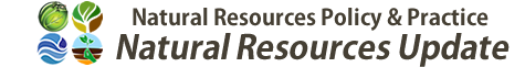 Natural Resources Update - Natural Resources Policy & Practice
