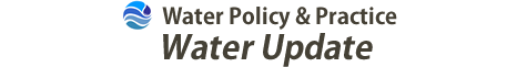 Water Update - Water Policy & Practice